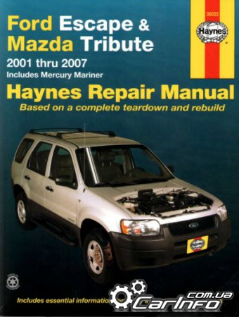 Ford Escape, Mazda Tribute 2001 - 2007 Haynes Repair Manual